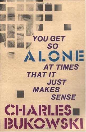 You Get So Alone at Times That It Just Makes Sense   1986 (Reprint) edition cover