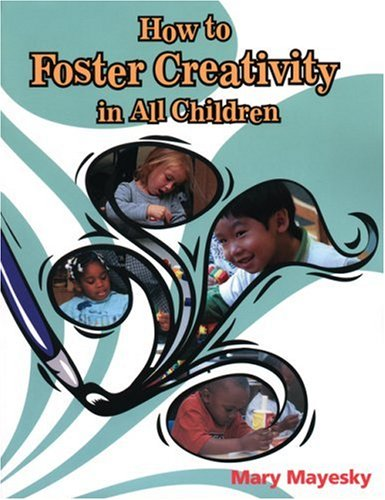 How to Foster Creativity in All Children   2003 9781401897833 Front Cover