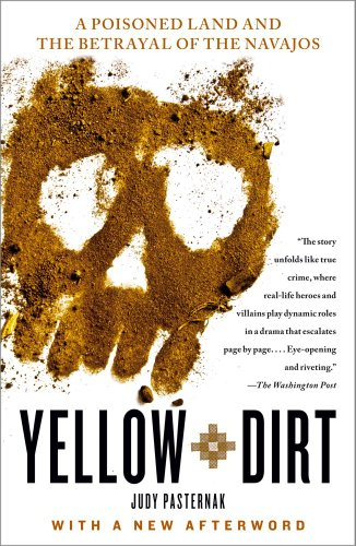 Yellow Dirt A Poisoned Land and the Betrayal of the Navajos  2011 edition cover