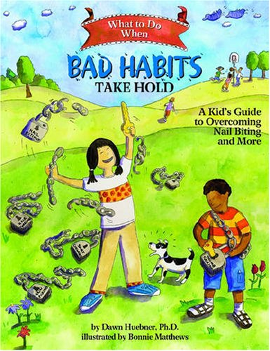 What to Do When Bad Habits Take Hold A Kid's Guide to Overcoming Nail Biting and More  2009 edition cover