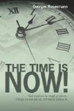 Time Is Now! Real solutions for tough problems. Change we can rely on, not merely believe In  2009 edition cover