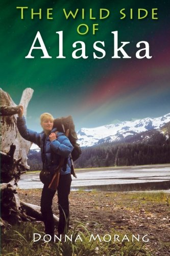 Wild Side of Alaska  N/A 9781490390833 Front Cover