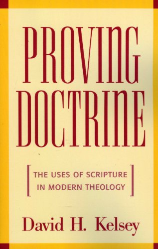 Proving Doctrine The Uses of Scripture in Modern Theology N/A edition cover