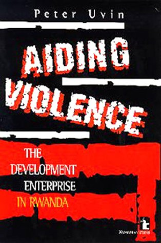 Aiding Violence The Development Enterprise in Rwanda N/A 9781565490833 Front Cover