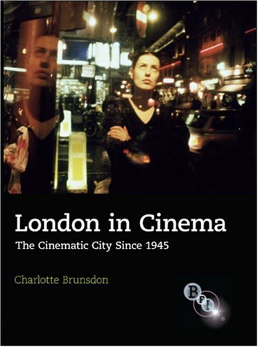 London in Cinema The Cinematic City since 1945  2007 9781844571833 Front Cover