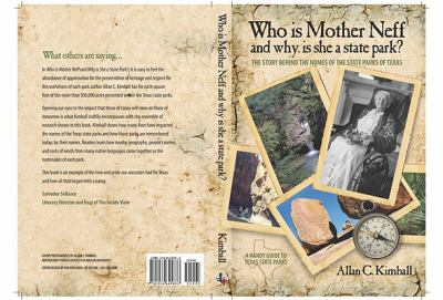 Who Is Mother Neff and What Is She a Texas State Park The Story Behind the Names of the State Parks of Texas N/A 9781934645833 Front Cover