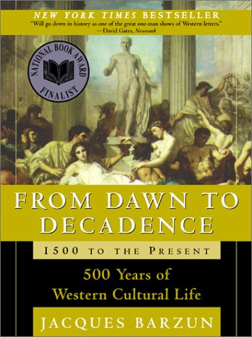 From Dawn to Decadence 500 Years of Western Cultural Life, 1500 to the Present  2001 edition cover