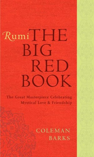 Rumi - The Big Red Book The Great Masterpiece Celebrating Mystical Love and Friendship  2011 edition cover