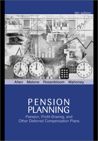 Pension Planning Pension, Profit-Sharing, and Other Deferred Compensation Plans 9th 2003 (Revised) edition cover