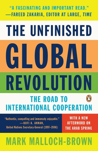 Unfinished Global Revolution The Road to International Cooperation N/A edition cover