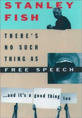 There's No Such Thing As Free Speech And It's a Good Thing, Too  1994 (Reprint) edition cover