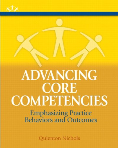 Advancing Core Competencies Emphasizing Practice Behaviors and Outcomes  2012 9780205206834 Front Cover