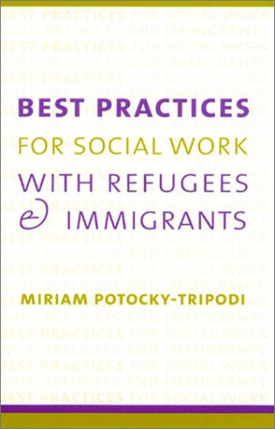 Best Practices for Social Work with Refugees and Immigrants   2002 edition cover