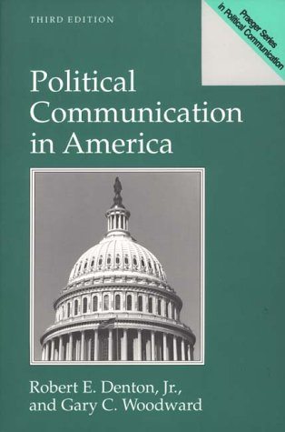 Political Communication in America  3rd 1998 9780275957834 Front Cover