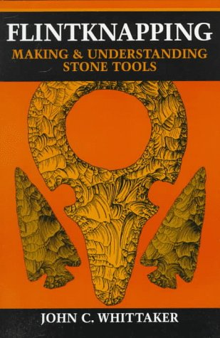 Flintknapping Making and Understanding Stone Tools  1994 edition cover