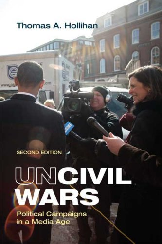 Uncivil Wars Political Campaigns in a Media Age 2nd 2009 edition cover