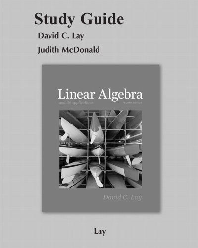 Linear Algebra and Its Applications  4th 2012 (Student Manual, Study Guide, etc.) edition cover