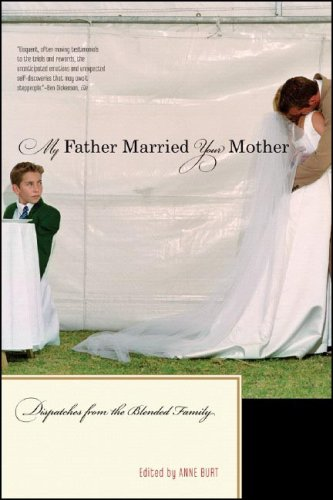 My Father Married Your Mother Dispatches from the Blended Family N/A 9780393329834 Front Cover
