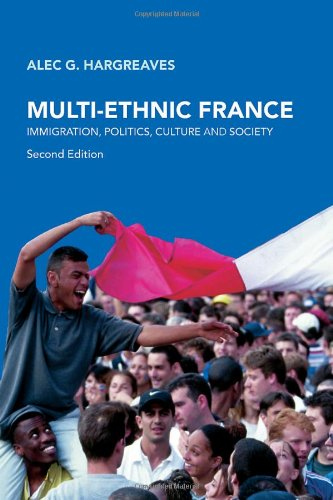 Multi-Ethnic France Immigration, Politics, Culture and Society 2nd 2007 (Revised) edition cover