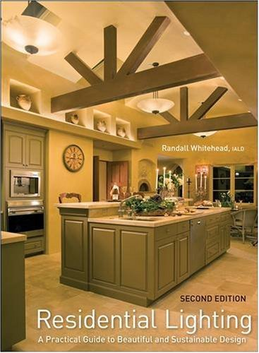 Residential Lighting A Practical Guide to Beautiful and Sustainable Design 2nd 2009 edition cover