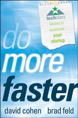Do More Faster TechStars Lessons to Accelerate Your Startup  2011 edition cover
