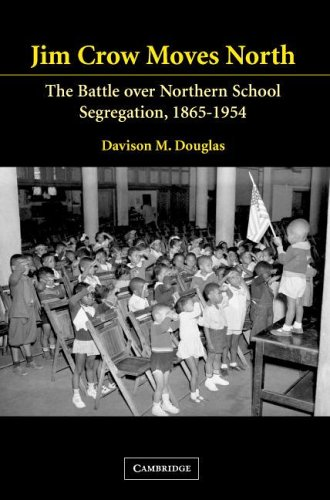 Jim Crow Moves North The Battle over Northern School Segregation, 1865-1954  2005 9780521607834 Front Cover