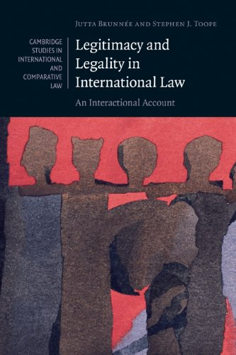 Legitimacy and Legality in International Law An Interactional Account  2010 9780521706834 Front Cover