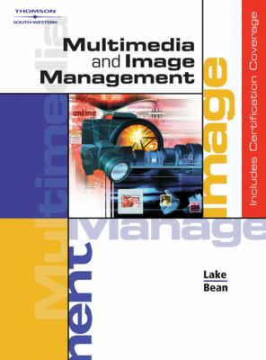 Multimedia and Image Management   2006 9780538441834 Front Cover