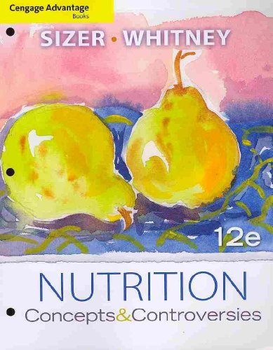 Cengage Advantage Books: Nutrition Concepts and Controversies 12th 2011 edition cover