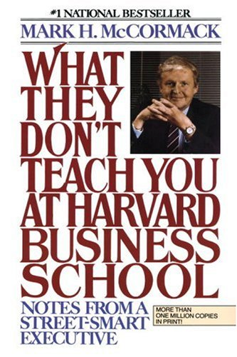 What They Don't Teach You at Harvard Business School Notes from a Street-Smart Executive N/A edition cover