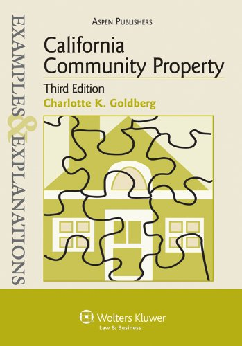 California Community Property Examples and Explanations 3e 3rd 2010 (Student Manual, Study Guide, etc.) edition cover