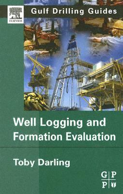 Well Logging and Formation Evaluation   2005 9780750678834 Front Cover