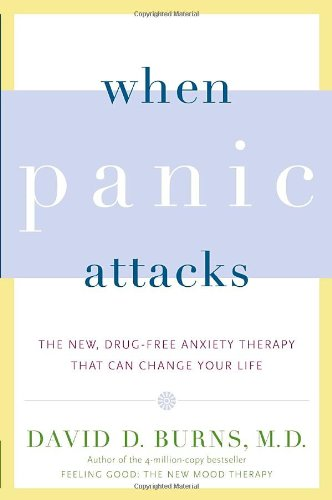 When Panic Attacks The New, Drug-Free Anxiety Therapy That Can Change Your Life N/A 9780767920834 Front Cover