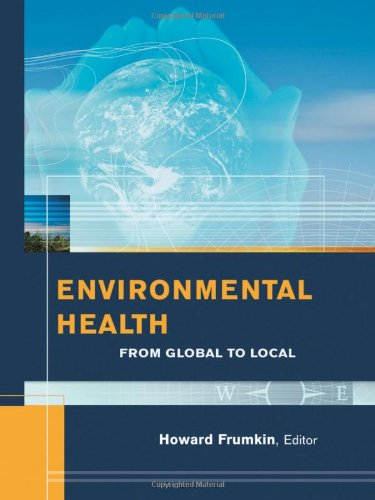 Environmental Health From Global to Local  2005 edition cover