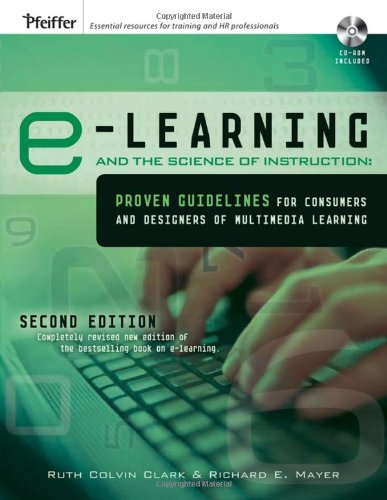E-Learning and the Science of Instruction Proven Guidelines for Consumers and Designers of Multimedia Learning 2nd 2007 (Revised) edition cover