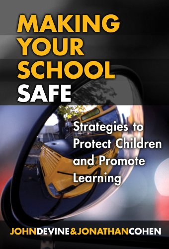 Making Your School Safe Strategies to Protect Children and Promote Learning  2007 edition cover