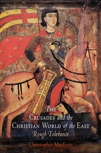Crusades and the Christian World of the East Rough Tolerance  2008 edition cover