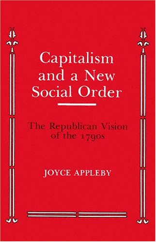 Capitalism and a New Social Order The Republican Vision of the 1790's  1984 edition cover