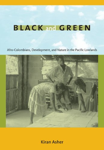 Black and Green Afro-Colombians, Development, and Nature in the Pacific Lowlands  2009 edition cover