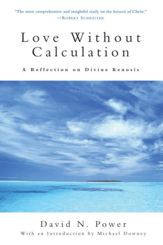 Love Without Calculation A Reflection on Divine Kenosis  2005 edition cover