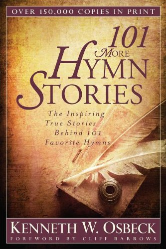 101 More Hymn Stories The Inspiring True Stories Behind 101 Favorite Hymns N/A edition cover