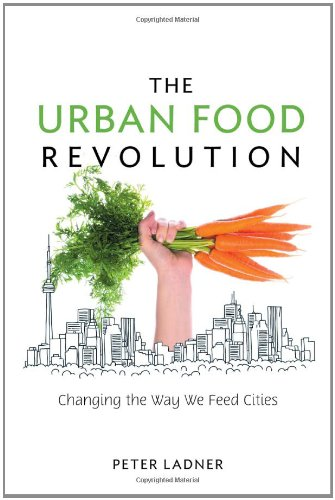 Urban Food Revolution Changing the Way We Feed Cities  2011 edition cover
