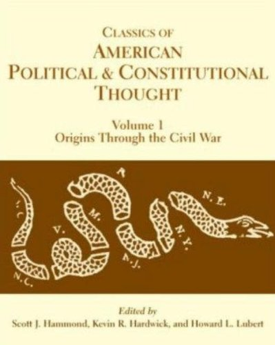 Classics of American Political and Constitutional Thought Origins Through the Civil War  2007 9780872208834 Front Cover
