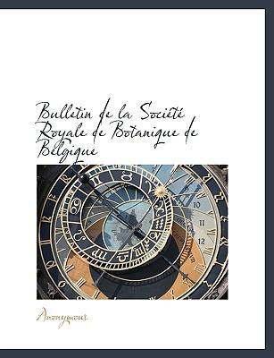 Bulletin de la Soci�t� Royale de Botanique de Belgique  N/A 9781115230834 Front Cover
