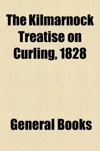 Kilmarnock Treatise on Curling 1828  2010 edition cover