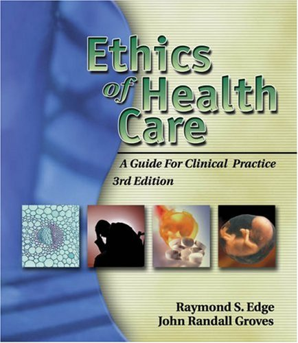 Ethics of Health Care A Guide for Clinical Practice 3rd 2006 (Revised) edition cover