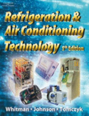 Bundle: Refrigeration and Air Conditioning Technology with Lab Manual Refrigeration and Air Conditioning Technology with Lab Manual 5th 2005 9781401887834 Front Cover