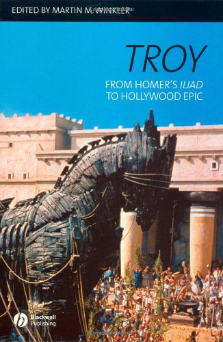 Troy From Homer's Iliad to Hollywood Epic  2006 edition cover