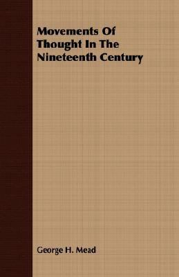 Movements of Thought in the Nineteenth Century  N/A 9781406738834 Front Cover