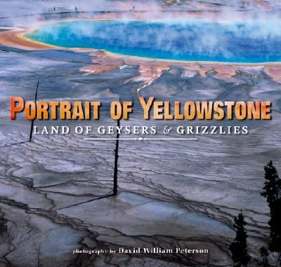 Portrait of Yellowstone Land of Geysers and Grizzlies  2006 edition cover